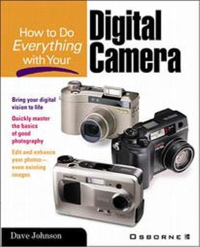 HOW TO DO EVERYTHING WITH -  : How to Do Everything with Your Digital Camera,  How to Do Everything With