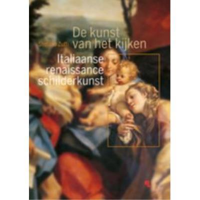 De Kunst Van Het Kijken -  : Italiaanse Renaissanceschilderkunst