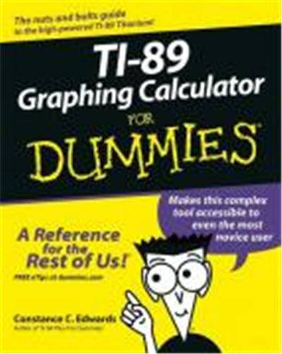 FOR DUMMIES -  : Ti-89 Graphing Calculator for Dummies