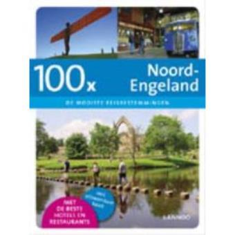 De Mooiste Reisbestemmingen100 X Noord-Engeland