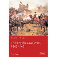 The English Civil Wars 1642 - 1651, Essential Histories