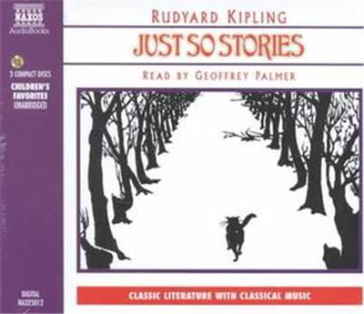 Just So Stories, Classic Literature With Classical Music. Children's Favorites