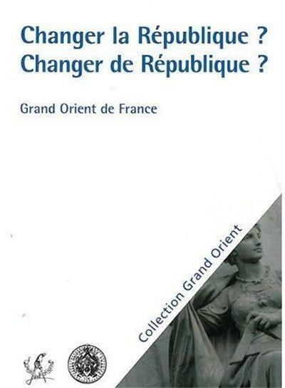 Changer la République ? Changer de République ?