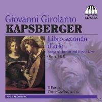 Giovanni Girolamo Kapsberger: Libro Secondo D'arie