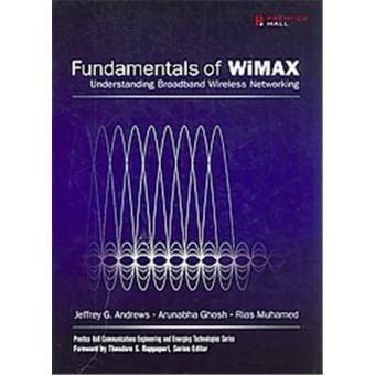 Fundamentals of WiMAX, Prentice Hall Communications Engineering and Emerging Technologies Series