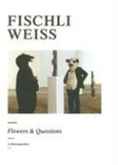 fischli weiss flowers & questions /anglais