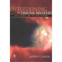 ENTERTAINING THE TRIUNE MYSTERY