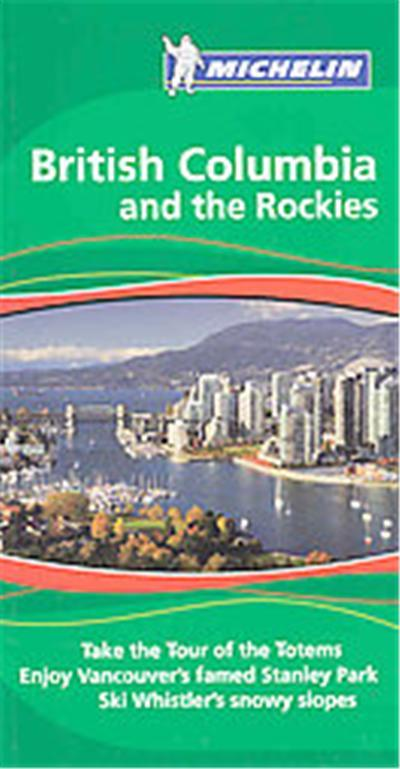 Michelin British Columbia And The Rockies Michelin Green Guide British Columbia The Rockies Broche Inconnus Achat Livre Fnac