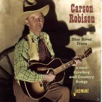 Blue River Train And Other Cowboy And Country Songs