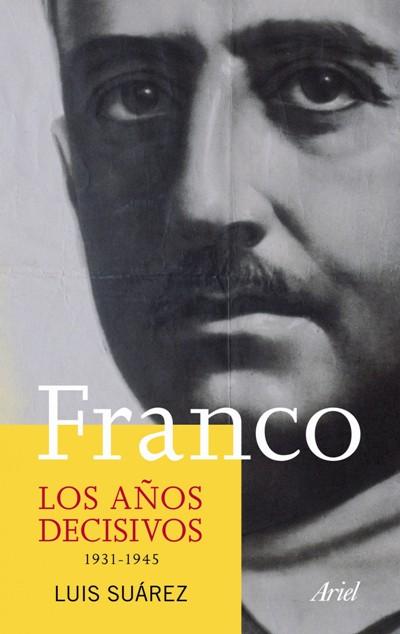 Franco, los años decisivos 1931-1945