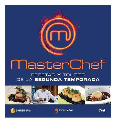 Recetas De Cocina Masterchef | Masterchef Recetas Y Trucos De La Segunda Temporada Masterchef