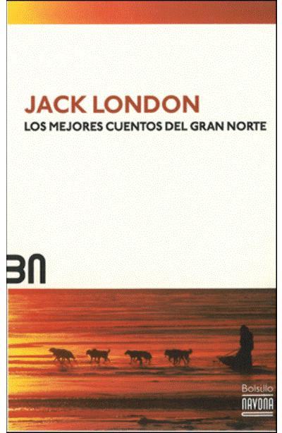 los mejores cuentos de jack london london jack