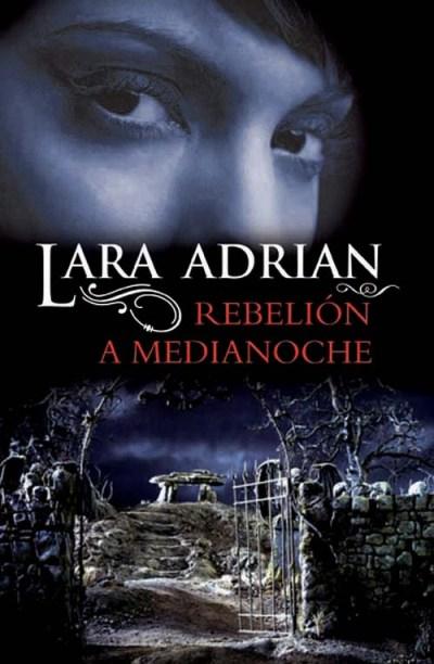 Rebelin A Medianoche Lara Adrian 5 En Libros Fnac