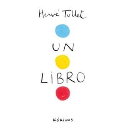 Un libro - Hervé Tullet - Sinopsis y Precio | FNAC