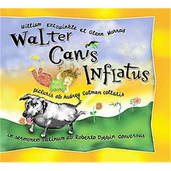 The things we learnt from children's literature ... - Page 8 Walter-Canis-Inflatus-Walter-the-Farting-Dog
