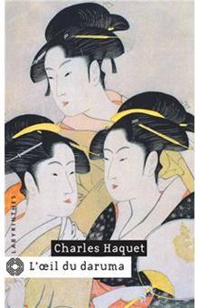 L'oeil du daruma - Charles Haquet