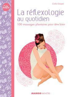 La réflexologie au quotidien - 100 massages plantaires pour être bien - 9782317004360 - 7,99 €