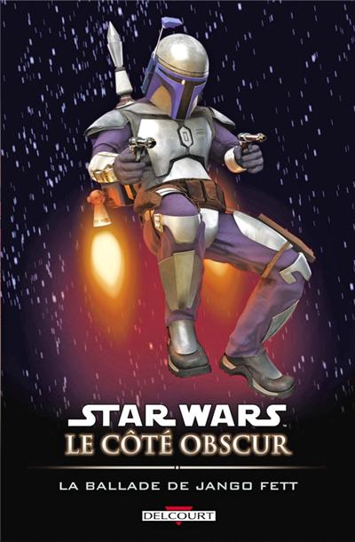 Star Wars - Le Côté obscur T10 - La Ballade de Jango Fett - 9782756038360 - 9,99 €