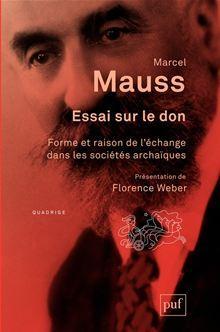 Essai sur le don - Forme et raison de l'échange dans les sociétés archaïques. Introduction de Florence Weber - 9782130620860 - 7,99 €