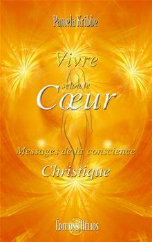 Vivre selon le Coeur - Messages de la conscience Christique - 9782880634070 - 11,99 €