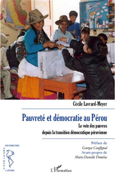 Pauvreté et démocratie au Pérou - Le vote des pauvres depuis la transition démocratique péruvienne - 9782336260051 - 24,00 €