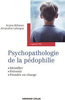 Psychopathologie de la pédophilie - Identifier, prévenir, prendre en charge - 9782200288372 - 16,99 €