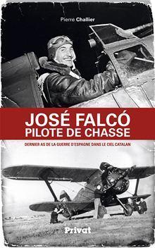 José Falco, pilote de chasse - Dernier as de la guerre d'Espagne dans le ciel catalan - 9782708901353 - 9,99 €