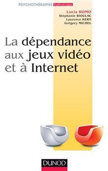 La dépendance aux jeux vidéo et à l'Internet - 9782100586783 - 16,99 €