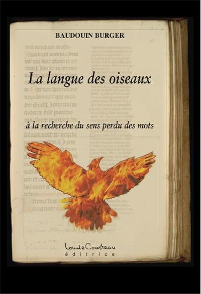 La langue des oiseaux (à la recherche du sens perdu des mots) - 9782924024584 - 10,79 €