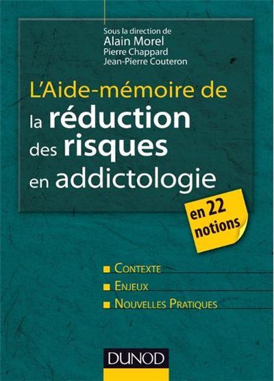 L'aide-mémoire de la réduction des risques en addictologie - En 22 fiches - 9782100586745 - 17,99 €