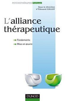 L'alliance thérapeutique - Fondements et mise en oeuvre - 9782100562176 - 17,99 €