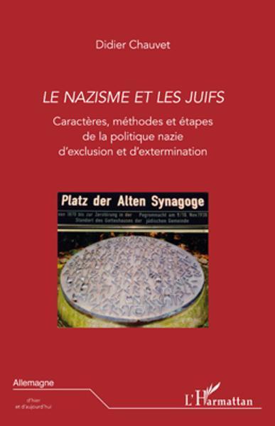 Le nazisme et les juifs - Caractères, méthodes et étapes de la politique nazie d'exclusion et d'extermination - 9782296820777 - 29,63 €