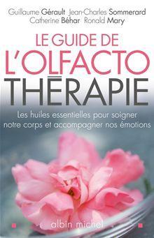 Le Guide de l'olfactothérapie - Les huiles essentielles pour soigner notre corps et accompagner nos émotions - 9782226260468 - 12,99 €