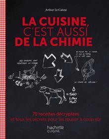 La cuisine c'est aussi de la chimie - 9782012310568 - 14,99 €