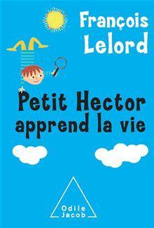 Petit Hector apprend la vie - 9782738195968 - 8,99 €