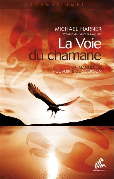 La Voie du chamane - Un manuel de pouvoir & de guérison - 9782845940598 - 11,99 €