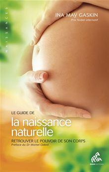 Le Guide de la naissance naturelle - Retrouver le pouvoir de son corps - 9782845940789 - 14,99 €