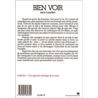 2027ad64a1447a Bien voir sans lunettes Une méthode naturelle - broché - Janet Goodrich -  Achat Livre   fnac