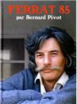 Ferrat 85 par Bernard Pivot