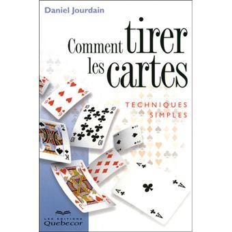 Comment tirer les cartes Techniques simples - broché - Daniel ... 8e4523935280