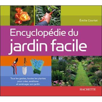 Encyclop die du jardin facile broch emilie courtat - Effroyables jardins resume du livre ...