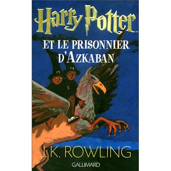 Harry Potter Tome 3 Harry Potter Et Le Prisonnier D Azkaban