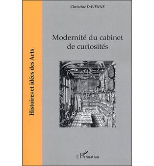 modernité du cabinet de curiosités - broché - christine davenne