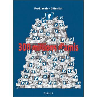 300 millions d'amis !