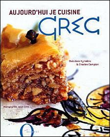 aujourd 39 hui je cuisine grec broch th odore kyriakou