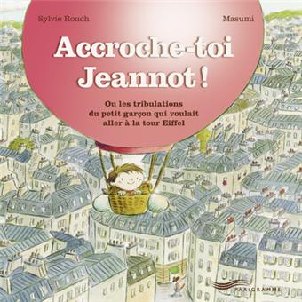 Accroche-toi Jeannot!