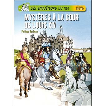 Mystères à la Cour de Louis XIV