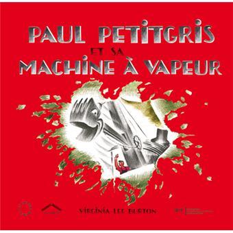 Paul Petitgris et sa machine à vapeur