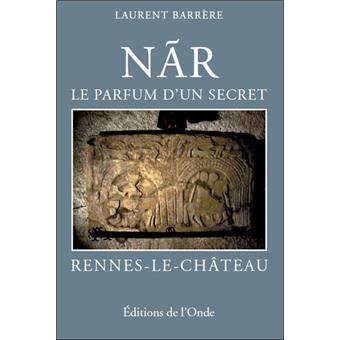 Nar : le parfum d'un secret : Rennes-le-Château