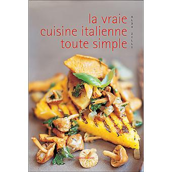 Vraie Cuisine Italienne Toute Simple La